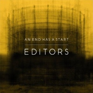 Editors - An End Has A Start (2007)