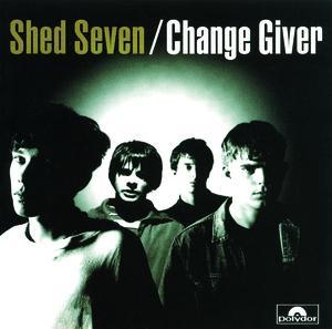 Shed Seven - Change Giver (1994)