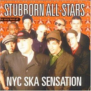 Stubborn All-Stars - NYC Ska Sensation (1999)