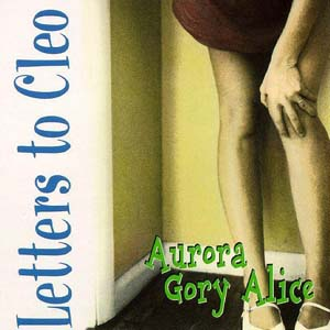 Letters to Cleo - Aurora Gory Alice (1993)