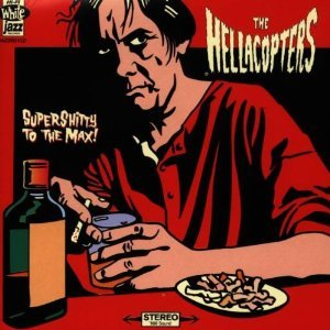 The Hellacopters - Supershitty to the Max! (1996)