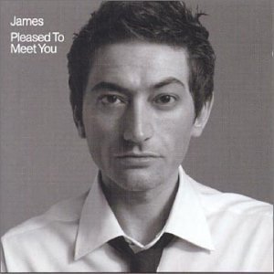 James - Pleased To Meet You (2001)