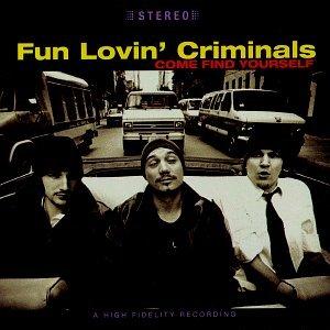 Fun Lovin' Criminals - Come Find Yourself (1996)