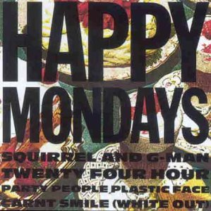 Happy Mondays - Squirrel And G-Man Twenty Four... (1987)
